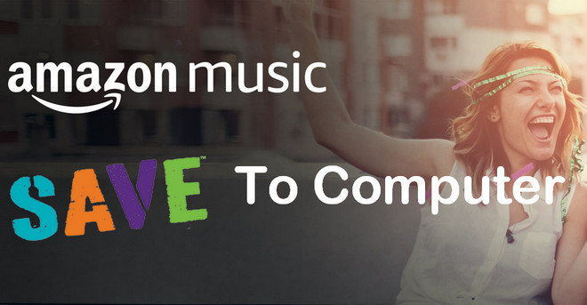save amazon music to computer
