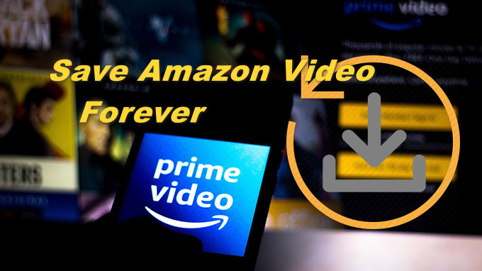 save amazon video forever